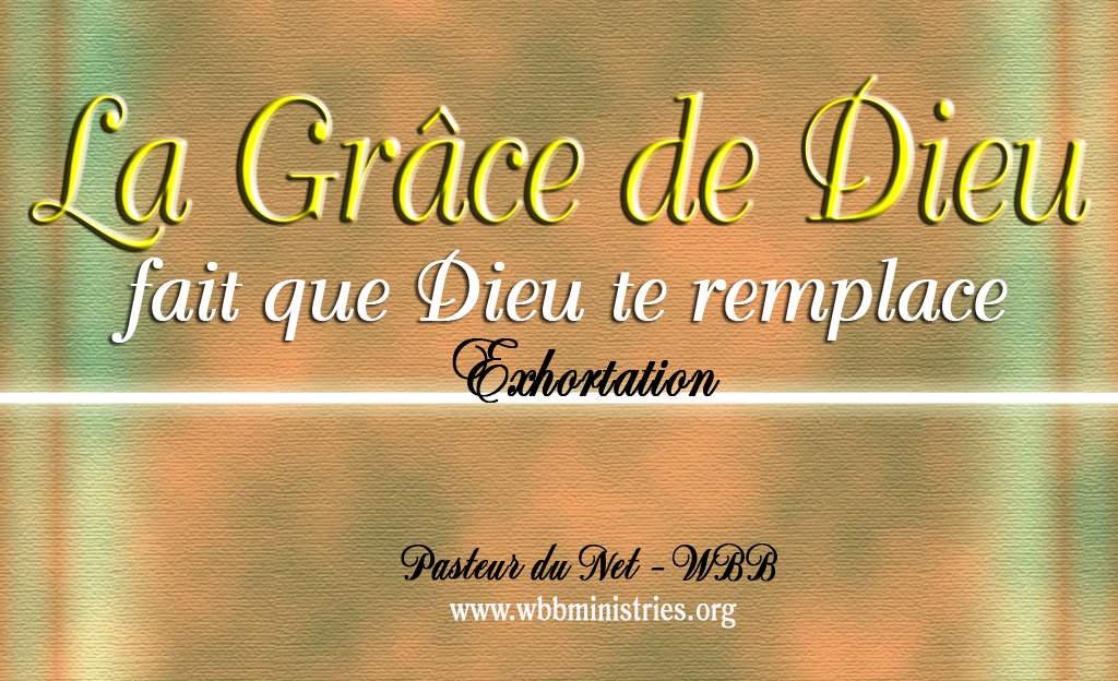 Exhortation la gr ce de dieu fait que dieu te remplace for Piscine grace de dieu